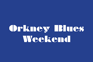 Orkney Blues Weekend