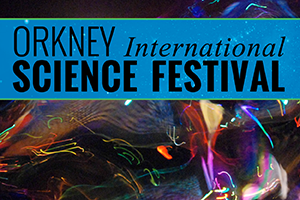 Orkney International Science Festivals